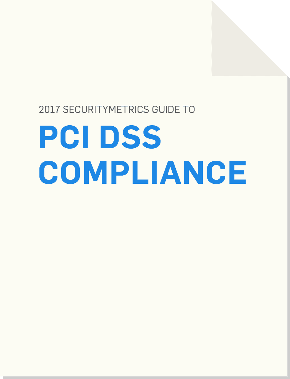 2017 SecurityMetrics Guide to PCI DSS Compliance